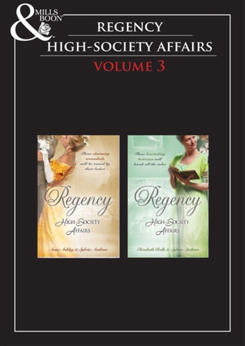 Regency High Society Vol 3: Beloved Virago / Lord Trenchard's Choice / The Unruly Chaperon / Colonel Ancroft's Love (Mills & Boon e-Book Collections) eBook by Anne Ashley,Sylvia Andrew,Elizabeth Rolls
