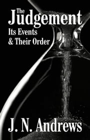 The Judgment - Its Events and Their Order ebook by John Nevens Andrews