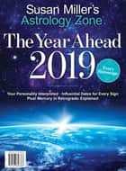 Astrology Zone The Year Ahead 2019 ebook by Susan Miller