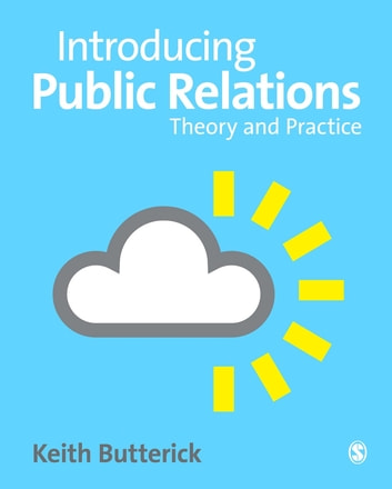 Introducing Public Relations - Theory and Practice ebook by Keith Butterick