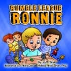 Rumble League Ronnie ebook by A.M. Shah, Melissa Shah Arias PhD, Abira Das