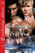 To Take a King ebook by Stormy Glenn