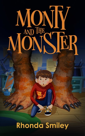 Monty and the Monster ebook by Rhonda Smiley