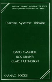 Teaching Systemic Thinking ebook by David Campbell,Ros Draper,Clare Huffington