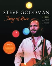 Steve Goodman: Facing the Music ebook by Eals, Clay