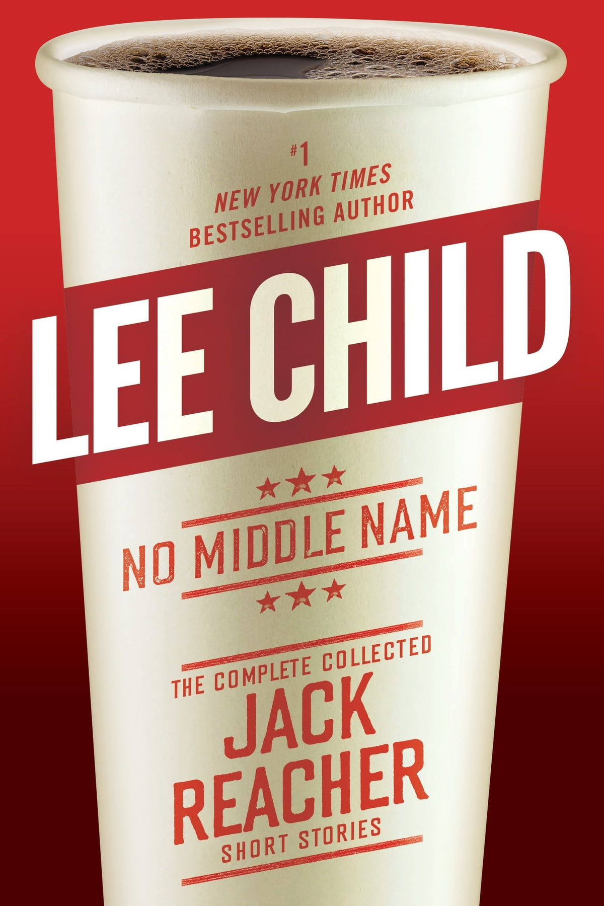 No Middle Name  Theplete Collected Jack Reacher Short Stories Ebook By  Lee Child