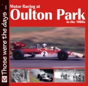 Motor Racing at Oulton Park in the 1960s ebook by Peter  McFadyen