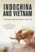 Indochina and Vietnam ebook by Robert Miller,Dennis D. Wainstock