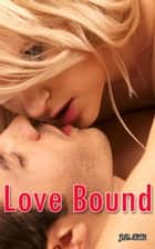 Romantic Erotica: Love Bound ebook by J.D. Killi