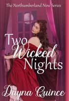 Two Wicked Nights ebook by Dayna Quince