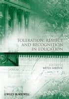 Toleration, Respect and Recognition in Education ebook by Mitja Sardoc