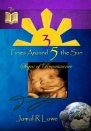 35 Times Around The Sun - Signs of Renaissance ebook by Jamal Lowe