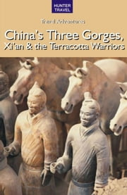 China's Three Gorges, Xi'an & the Terracotta Warriors ebook by Simon  Foster