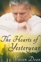 The Hearts of Yesteryear ebook by Vivien Dean