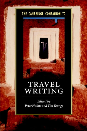 The Cambridge Companion to Travel Writing ebook by