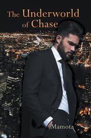 The Underworld of Chase ebook by Mamota