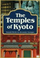 Temples of Kyoto ebook by Donald Richie, Alexandre Georges