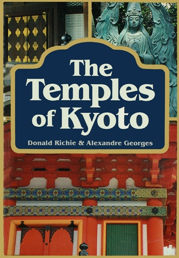 Temples of Kyoto ebook by Donald Richie,Alexandre Georges