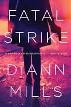 Fatal Strike ebook by DiAnn Mills