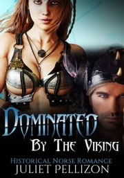 Dominated By The Viking ebook by Juliet Pellizon