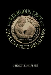 The Religious Left and Church-State Relations ebook by Steven H. Shiffrin