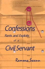 Confessions Rants and Exploits of a Civil Servant ebook by Ramona Swann