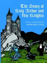 The Story of King Arthur and His Knights ebook by Howard Pyle