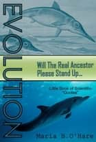 Evolution: Will the Real Ancestor Please Stand Up ebook by Maria B. O'Hare