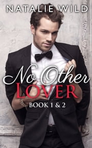 No Other Lover Book One & Two - Special Edition ebook by Natalie Wild