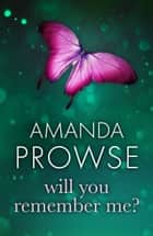 Will You Remember Me? - The heartbreaking sequel to the bestselling Poppy Day ebook by Amanda Prowse