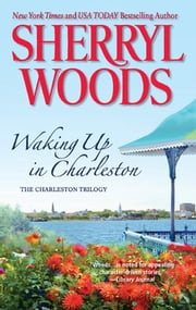 Waking Up in Charleston ebook by Sherryl Woods