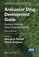 Anticancer Drug Development Guide ebook by Beverly A. Teicher,Paul A. Andrews
