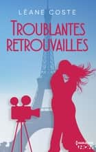 Troublantes retrouvailles ebook by Léane Coste