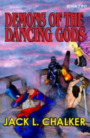 Demons of the Dancing Gods ebook by Jack L. Chalker