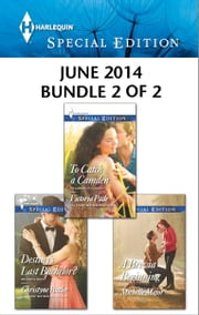 Harlequin Special Edition June 2014 - Bundle 2 of 2 - Destiny's Last Bachelor?\To Catch a Camden\A Brevia Beginning ebook by Christyne Butler,Victoria Pade,Michelle Major