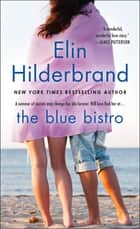 The Blue Bistro - A Novel ekitaplar by Elin Hilderbrand