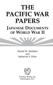 The Pacific War Papers ebook by Donald M. Goldstein; Katherine V. Dillon