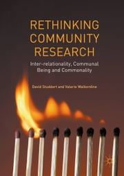 Rethinking Community Research - Inter-relationality, Communal Being and Commonality ebook by David Studdert,Valerie Walkerdine