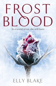 Frostblood - The Frostblood Saga Book One ebook by Kobo.Web.Store.Products.Fields.ContributorFieldViewModel