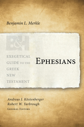 exegetical ephesians An exegesis of ephesians 4 ephesians the 4th chapter was written by the apostle paul, circa ad 60 to the church at ephesus during this time, paul was imprisoned in.