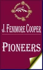 Pioneers ebook by James Fenimore Cooper