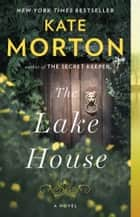 The Lake House - A Novel ekitaplar by Kate Morton