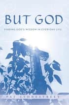 But God - Finding God'S Wisdom in Everyday Life ebook by Pat Stonestreet