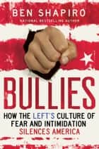 Bullies ebook by Ben Shapiro