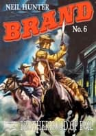 Brotherhood of Evil (A Jason Brand Western #6) ebook by Neil Hunter