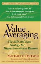 Value Averaging - The Safe and Easy Strategy for Higher Investment Returns ebook by Michael E. Edleson, William J. Bernstein