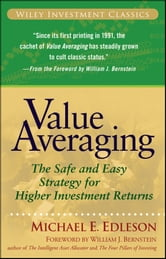 Value Averaging - The Safe and Easy Strategy for Higher Investment Returns ebook by Michael E. Edleson