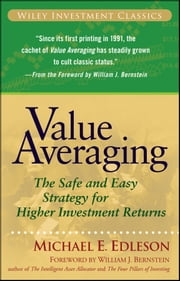Value Averaging - The Safe and Easy Strategy for Higher Investment Returns ebook by Michael E. Edleson,William J. Bernstein