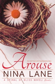 AROUSE - A Spiral of Bliss Novel eBook par Nina Lane