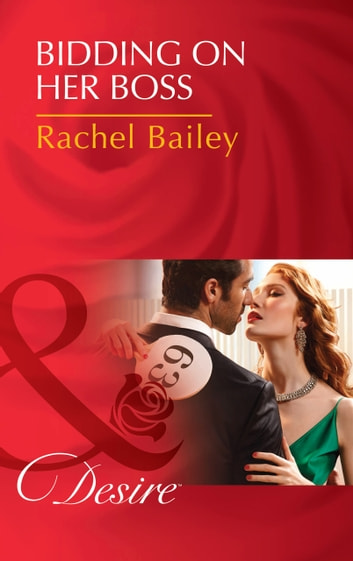 Bidding on Her Boss (Mills & Boon Desire) (The Hawke Brothers, Book 2) ebook by Rachel Bailey